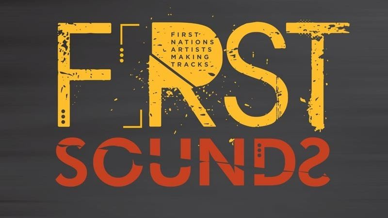 First Sounds: First Nations Artists Making Tracks